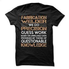Fabrication Welder - #hoodies for women #cotton t shirts. GET YOURS => https://www.sunfrog.com/LifeStyle/Fabrication-Welder-61248675-Guys.html?60505