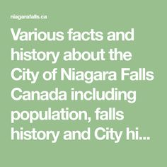 Various facts and history about the City of Niagara Falls Canada including population, falls history and City history. Niagara Falls City, Bay City Michigan, Famous Novels, History Page, Winter Festival, Canadian History, Great Lakes, Canada, Facts
