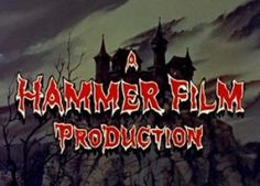 Hammer Films.---- Forget it, I can't wait a whole month. I'm getting them out & watching them now.