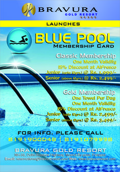 Summer Escape at Bravura Gold Resort with Blue Pool Membership! The registration for Swimming Pool Membership with 1 Month validity is open now! Don't wait!  For more details, please visit us at http://www.bravuraresort.com or Call us now at 8191900048 or 8191079998