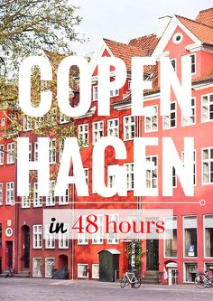 How To Spend 48 Hours In Copenhagen