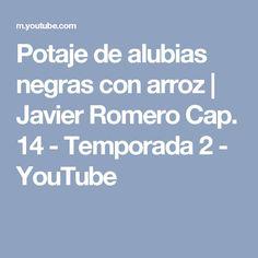 Potaje de alubias negras con arroz  | Javier Romero Cap. 14 - Temporada 2 - YouTube