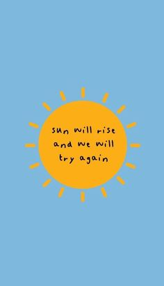 """☀ """"Sun will rise and we will try again"""" ☀ #quote #motivation"""