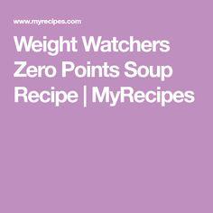 Weight Watchers Zero Points Soup Recipe   MyRecipes
