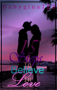15 Steps To Believe In Love by Babygina123