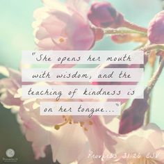 """☆""""She speaks with wisdom and teaches others to be loving and kind. She oversees the care of her house. She is never lazy. Her children say good things about her."""" - Proverbs 31:26-28a ERV ☆""""A gentle answer makes anger disappear, but a rough answer makes it grow."""" - Proverbs 15:1 ERV ☆""""I will be careful to live a blameless life— when will you come to help me? I will lead a life of integrity in my own home."""" - Psalm 101:2 NLT ☆""""Do everything without complaining or arguing"""" - Philippians 2:14…"""