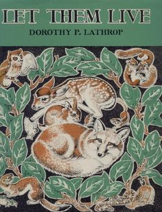 Let Them Live Animal Stories by Dorothy P Lathrop