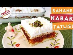 Şahane Kabak Tatlısı - Kabak Tatlısı - Nefis Yemek Tarifleri - YouTube