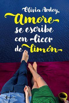 AMORE SE ESCRIBE CON LICOR DE LIMÓN. Novela romántica actual