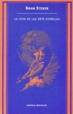 La Joya de las Siete Estrellas, por Bram Stoker. Publicado por Siruela (1997).