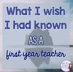 What I wish I had known my first year - Being a new teacher is hard, and there is so much they don't teach you in school. Here's what I've learned in the past 14 years that I wish I would have known as a first year teacher.  Click here to read more and get some advice from a veteran teacher.