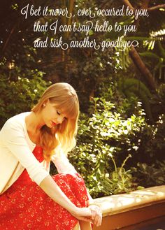 I almost do- Taylor Swift