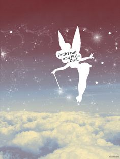 """""""Faith, Trust and Pixie Dust!"""" (.....words to live by) ☆"""