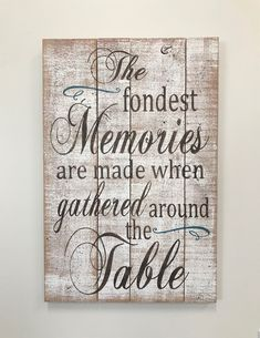 Dining Room Wall Decor The Fondest Memories Are Made When wall Dining Room Decor - Home Decor - Fondest Memories Are Made Gathered Around The Table - Farmhouse Decor - Pallet Sign - Kitchen Sign - Rustic