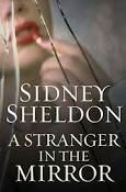 Buy A Stranger in the Mirror by Sidney Sheldon and Read this Book on Kobo's Free Apps. Discover Kobo's Vast Collection of Ebooks and Audiobooks Today - Over 4 Million Titles! Sidney Sheldon Books, Great Books, My Books, Lose 50 Pounds, First Novel, Stay Young, Man Humor, Books Online, Cover