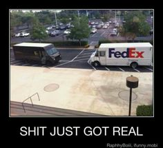 FedEx vs. UPS!!!! THATS WHAT THE'VE BEEN DOING!! ALSO SHIPPIN DRUGS! I was supposed to get a package ON THE 17'TH ITS THE 21ST GOD DAMMIT!!!