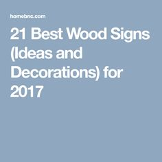 21 Best Wood Signs (Ideas and Decorations) for 2017