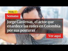 🔴 Jorge Cárdenas, el actor que enardece las redes en Colombia por sus posturas | Vicky en Semana - YouTube Youtube, Interview, Colombia, Youtubers, Youtube Movies