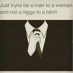 More men need to have this a they motto.