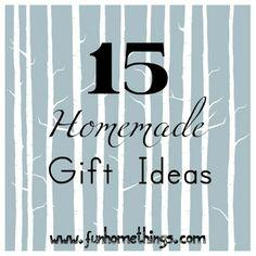 Saving this for Christmas--15 homemade gift ideas