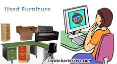 Exchange used / Second hand goods such as used furniture, old books now through barterkiya.com.  Sign-up and list your used Goods.