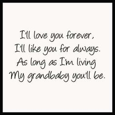 I'll live you forever, I'll like you for always....