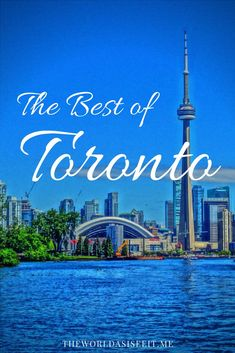 The Best of Toronto: Guide to discovering the city