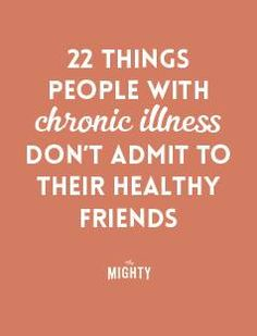22 Things People With Chronic Illness Don't Admit to Their Healthy Friends Chronic Fatigue Syndrome Diet, Chronic Fatigue Symptoms, Chronic Migraines, Chronic Pain, Rheumatoid Arthritis, Chronic Tiredness, Arthritis Exercises, Ulcerative Colitis, Autoimmune Disease