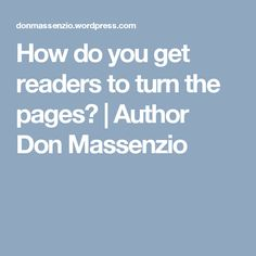 How do you get readers to turn the pages? | Author Don Massenzio
