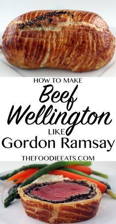 How To Make Beef Wellington Like Gordon Ramsay   The Foodie Eats