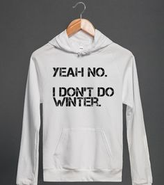 I Don't Do Winter | Hoodie | Skreened