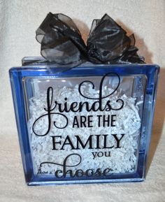 Friends are FAMILY You Choose Glass Block