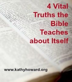 If we really believed what the Bible teaches about itself, we wouldn't be able to stay out of it! Here are 4 key truths that could change your relationship with God's Word.