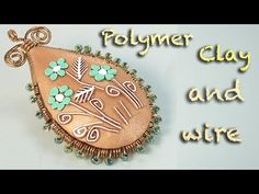 Easy Wire Wrapped Pendant - Polymer Clay Embroidery tutorial - YouTube