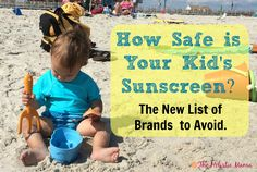 how safe is your kids suncreen