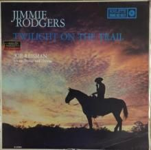 TWILIGHT ON THE TRAIL | JIMMIE RODGERS | LP | Music 4 Collectors