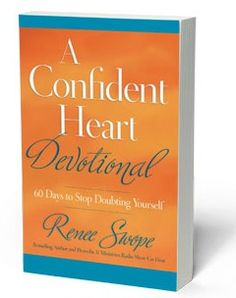 Praying With Confidence- guest post by Renee Swope of Proverbs 31 ministries on the blog today! Giving away a copy of her  WONDERFUL NEW devotional!