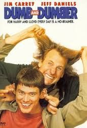Dumb And Dumber - Okay this is like the best movie ever and I can watch it like a zillion times in a row!!!!!!!