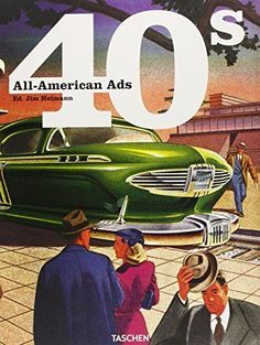 All-American Ads of the 40s. 9783836551311