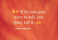If it's not your story to tell, don't tell it.