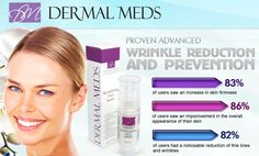 Dermal meds is the best for prevention and reduction of Wrinkles!