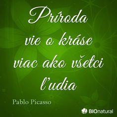 Citát o prírode od Pabla Picassa #citaty Pablo Picasso, Humor, Quotes, Quotations, Humour, Funny Photos, Funny Humor, Comedy, Quote