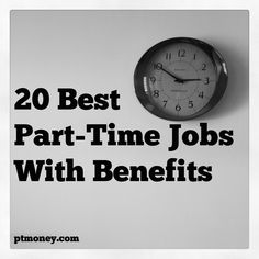 20 Best Part-Time Jobs With Benefits - Updated for 2013