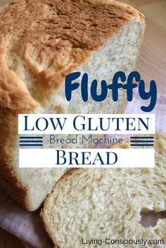 My favorite recipe for fluffy low gluten bread in a bread machine! | Living Consciously Blog