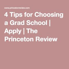 4 Tips for Choosing a Grad School | Apply | The Princeton Review