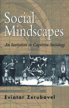 Zerubavel, E. 1997. Social mindscapes: An invitation to cognitive sociology, Cambridge, MA: Harvard University Press.