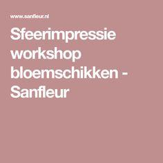 Sfeerimpressie workshop bloemschikken - Sanfleur
