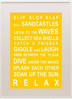 """""""slip on a shirt, slop on some sunscreen, slap on a hat"""" - true aussie beach rules"""