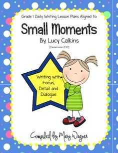 Are you overwhelmed by the format of the Lucy Calkins Small Moments Narrative writing manual?  Do you need to a quicker way to learn her ideas and an easier plan to follow with your students?  You  be amazed at home much time and sanity these daily lesson plans will save.