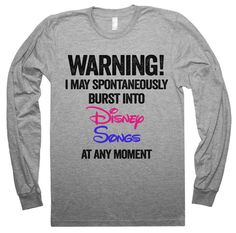 I may spontaneously burst into Disney Songs at any moment shirt – Shirtoopia Sarcastic Shirts, Funny Shirt Sayings, Shirts With Sayings, Funny Quotes, Funny Humor, Shirt Quotes, Lyric Quotes, Funny Disney Shirts, Funny Shirts